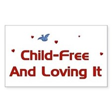 Child-Free Loving It Rectangle Decal