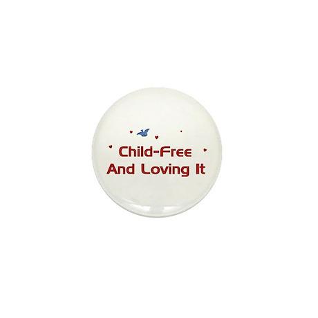 Child-Free Loving It Mini Button