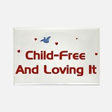 Child-Free Loving It Rectangle Magnet