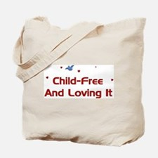 Child-Free Loving It Tote Bag