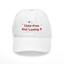 Child-Free Loving It Baseball Cap