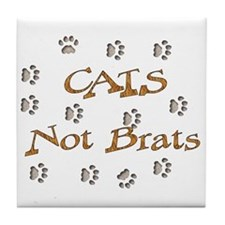 Cats Not Brats Tile Coaster