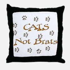 Cats Not Brats Throw Pillow