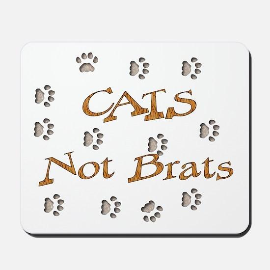 Cats Not Brats Mousepad