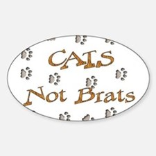 Cats Not Brats Oval Decal