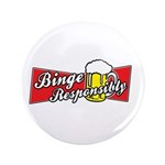 "Binge Responsibly 3.5"" Button (100 pack)"