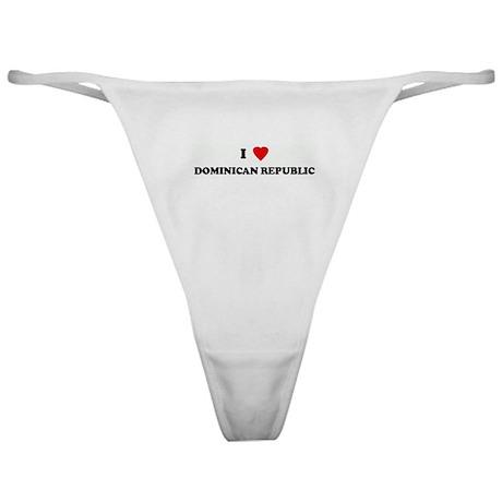 I Love DOMINICAN REPUBLIC Classic Thong