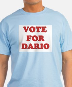 Vote for DARIO T-Shirt