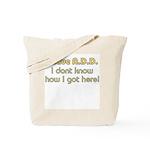 I Have ADD / ADHD Tote Bag