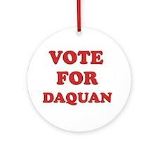 Vote for DAQUAN Ornament (Round)