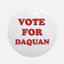 Vote for DAQUAN Ornament (Round)