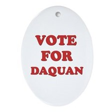 Vote for DAQUAN Oval Ornament