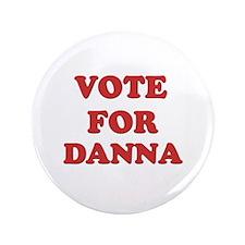 """Vote for DANNA 3.5"""" Button"""