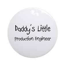 Daddy's Little Production Engineer Ornament (Round