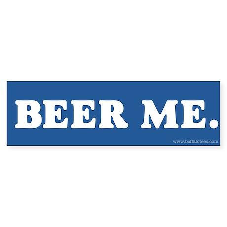 Beer Me. Bumper Sticker