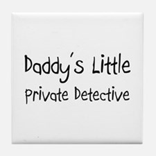Daddy's Little Private Detective Tile Coaster