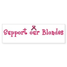 Support our Blondes Bumper Car Sticker