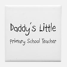 Daddy's Little Primary School Teacher Tile Coaster