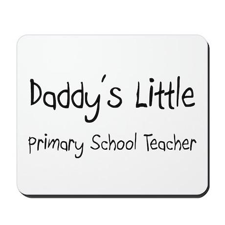 Daddy's Little Primary School Teacher Mousepad