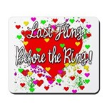 Last Fling Before the Ring Mousepad