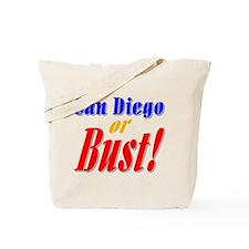 San Diego or Bust! Tote Bag