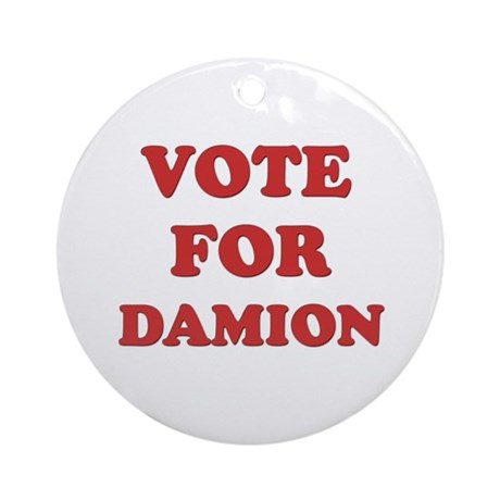 Vote for DAMION Ornament (Round)