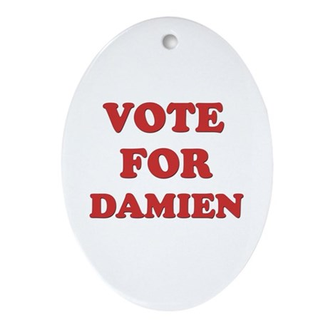 Vote for DAMIEN Oval Ornament