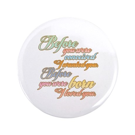"Before you were Born T-shirts Gifts 3.5"" Button (1"