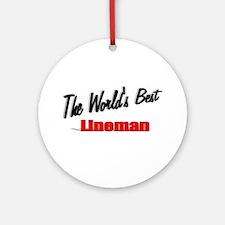 """The World's Best Lineman"" Ornament (Round)"
