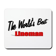 """The World's Best Lineman"" Mousepad"