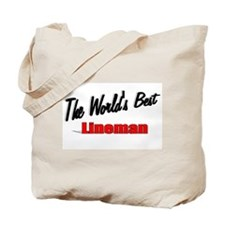 """""""The World's Best Lineman"""" Tote Bag"""
