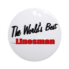 """""""The World's Best Linesman"""" Ornament (Round)"""