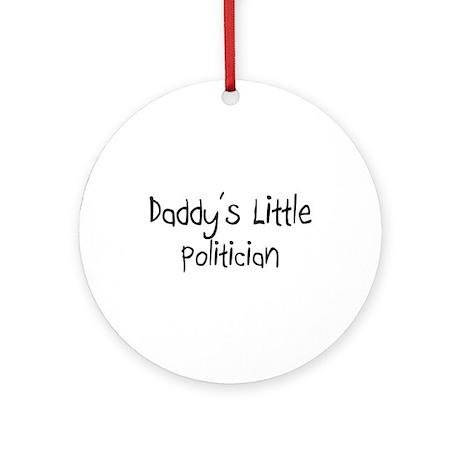 Daddy's Little Politician Ornament (Round)