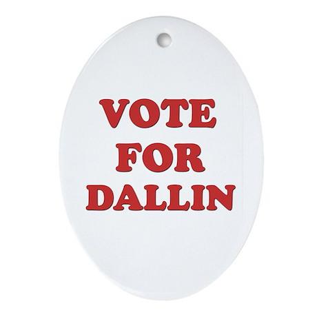 Vote for DALLIN Oval Ornament