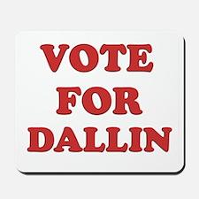 Vote for DALLIN Mousepad