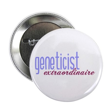 "Geneticist Extraordinaire 2.25"" Button"