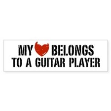 My Heart Belongs to a Guitar Player Bumper Sticker