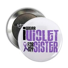 "I Wear Violet For My Sister 6 2.25"" Button"