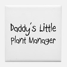 Daddy's Little Plant Manager Tile Coaster