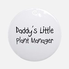 Daddy's Little Plant Manager Ornament (Round)