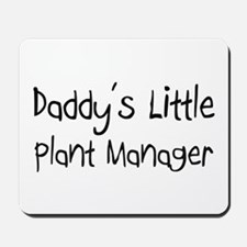 Daddy's Little Plant Manager Mousepad