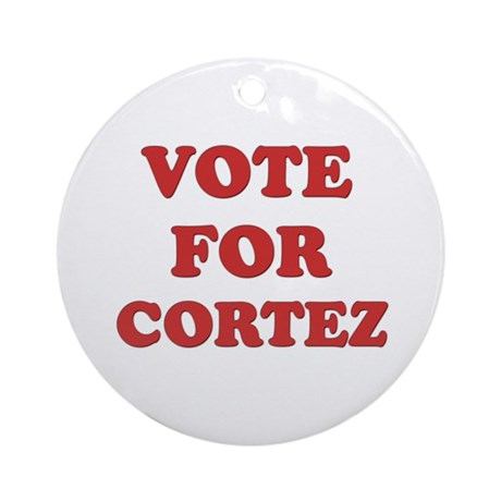 Vote for CORTEZ Ornament (Round)