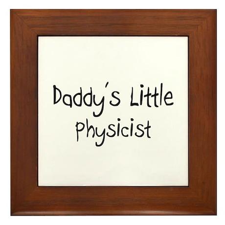 Daddy's Little Physicist Framed Tile