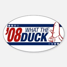 What the Duck '08 Oval Decal