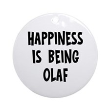 Happiness is being Olaf Ornament (Round)