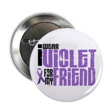 """I Wear Violet For My Friend 6 2.25"""" Button"""