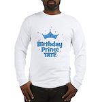 1st Birthday Prince Tate! Long Sleeve T-Shirt