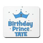 1st Birthday Prince Tate! Mousepad