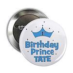 "1st Birthday Prince Tate! 2.25"" Button"