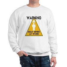 WARNING: Holy Spirit Sweatshirt